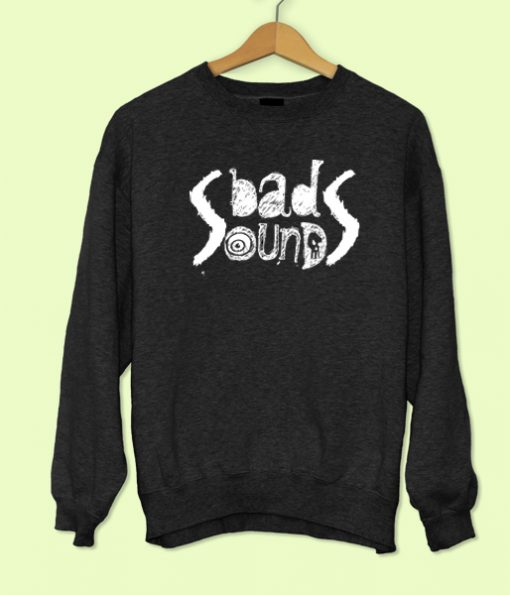 Bad Sounds Sweatshirt