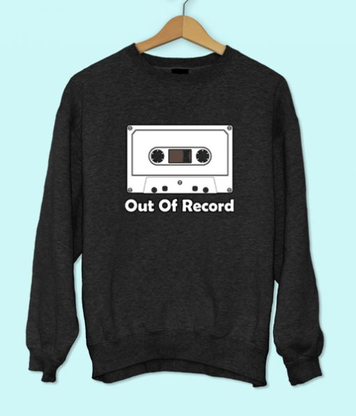 Out of Record Sweatshirt
