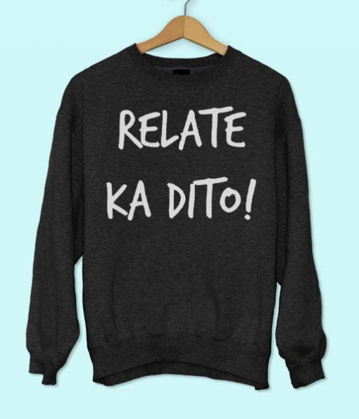 Relate ka Dito Sweatshirt