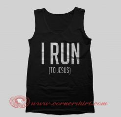 I Run To Jesus Tank Top Mens Tank Top Womens