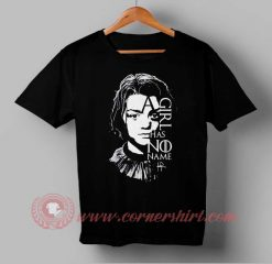 A Girl has No Name Arya Stark Quotes Custom Design T shirts