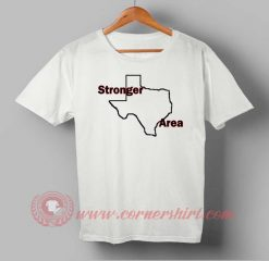 Texas Stronger Area T shirt