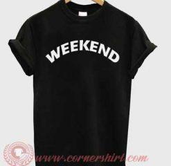 Weekend Custom Design T shirts