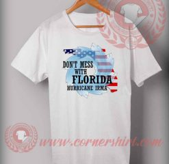 Don't Mess With Florida Hurricane Irma T shirt