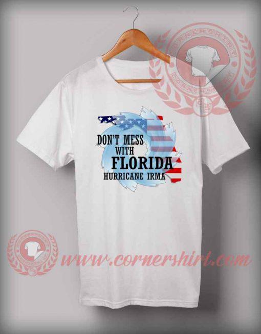 Don't Mess With Florida Hurricane Irma T shirt