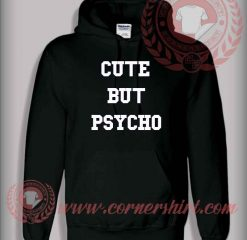 Cute But Psycho Pullover Hoodie