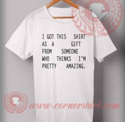 This Shirt As a Gift T shirt