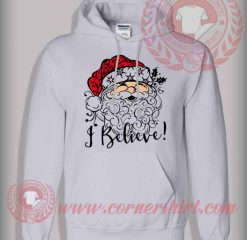 With Santa I Believe Pullover Hoodie