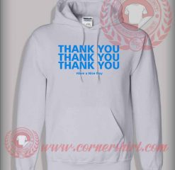 Thank You Have a Nice Day Pullover Hoodie