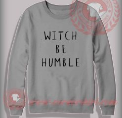 Witch Humble Halloween Sweatshirt
