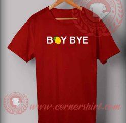 Boy Bye T shirt