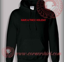 Have A Thicc Holiday Pullover Hoodie