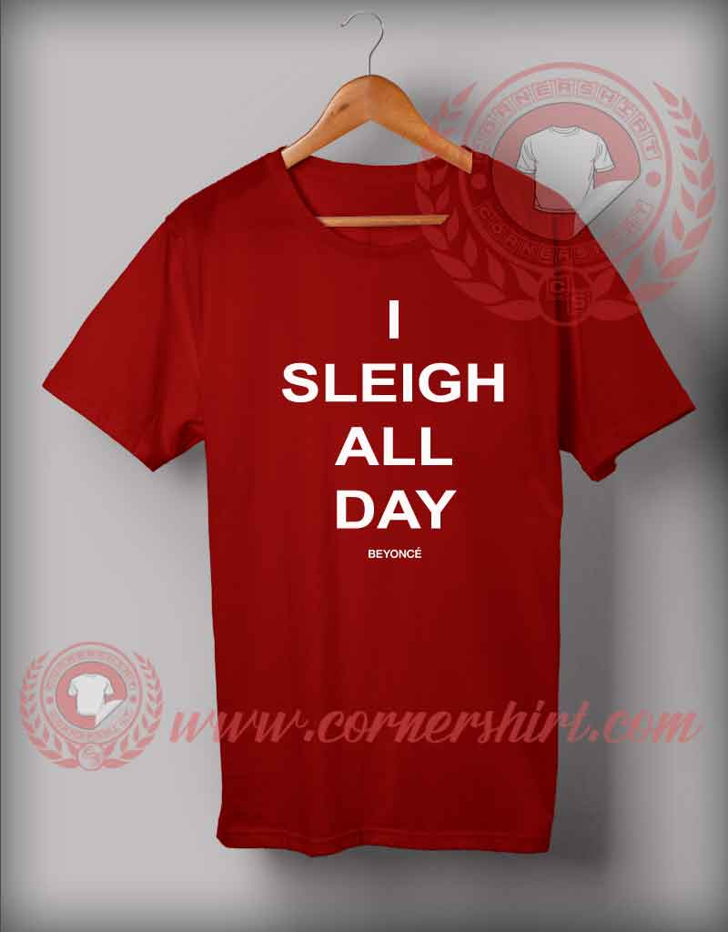 04327e3f8d I Sleigh All Day T shirt - On Sale By Cornershirt.com