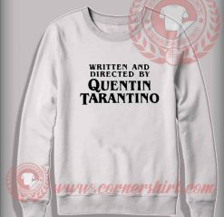 Written And Directed By Quentin Tarantino Crewneck Sweatshirt
