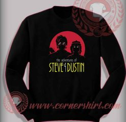 Adventures of Steve and Dustin Custom Design Sweatshirt