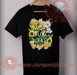 More Guac Please Custom Design T Shirts