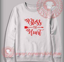Bless Your Heart Custom Design Sweatshirt