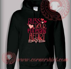 Bless Your Pea Pickin Heart Custom Design Hoodie