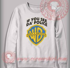 Warn A Brother Custom Design Sweatshirt