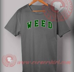 Weed Custom Design T shirts