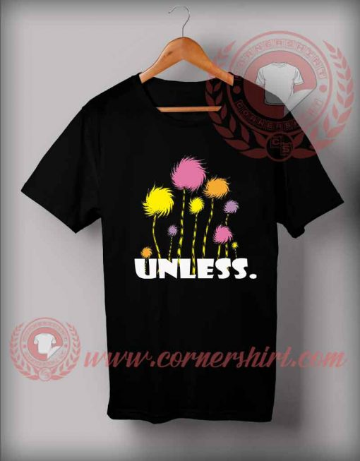 Unless Tree Quotes Custom Design T shirts