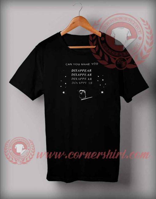 Can You Make You Disapear Custom design T shirts