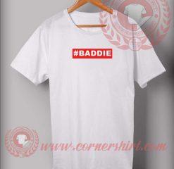Baddie Custom Design T shirts