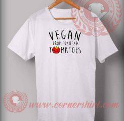 Vegan From Head Tomatoes T shirt