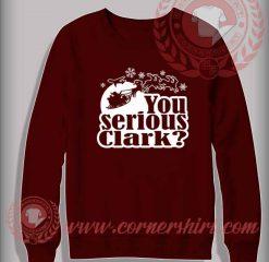 You Serious Clark Christmas Sweatshirt