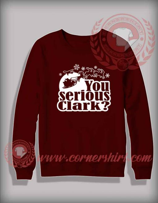 You Serious Clark Christmas Sweatshirt