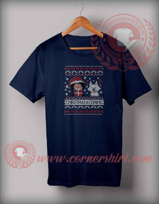 Christmas Is Coming Ugly T Shirt